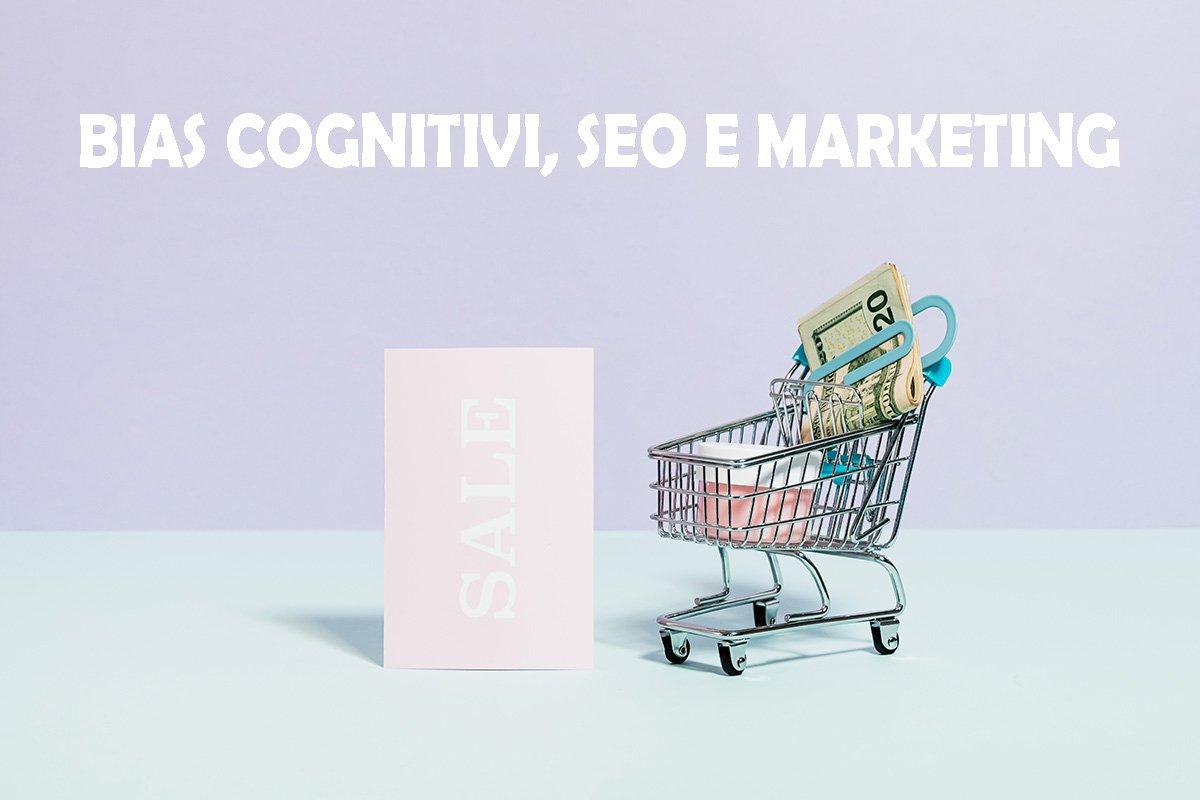 Bias cognitivi e marketing: cosa sono e cosa c'entrano con la SEO
